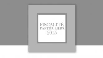 Fiscalité 2015: le guide complet